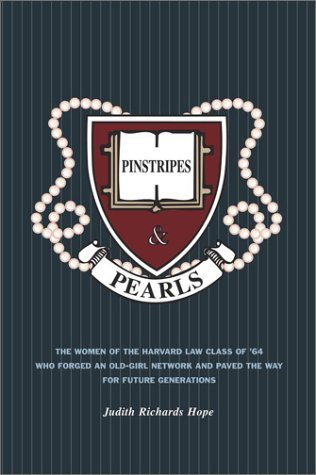 Pinstripes & Pearls: The Women of the Harvard Law School Class of '64 Who Forged an Old-Girl Network and Paved the Way for Future Generations