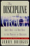 The Discipline of Grace: God's Role and Our Role in the Pursuit of Holiness Study Guide