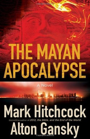 The Mayan Apocalypse by Mark Hitchcock