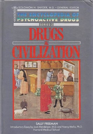 Drugs and Civilization (Encyclopedia of Psychoactive Drugs, Series 2)