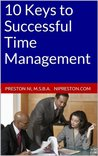 10 Keys to Successful Time Management (Professonal Success Article Series)