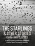 The Starlings & Other Stories: : A Murder Squad & Accomplices Anthology
