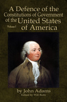 A Defence of the Constitutions of Government of the United St... by John  Adams