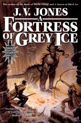 A Fortress of Grey Ice by J.V. Jones