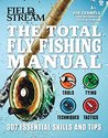 The Total Flyfishing Manual: 307 Tips and Tricks from Expert Anglers