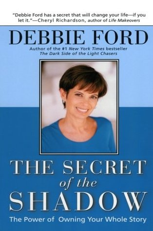 The Secret of the Shadow by Debbie Ford