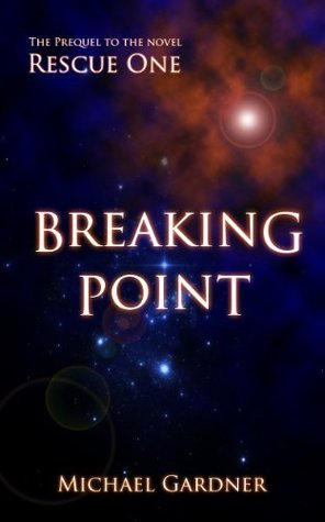 Rescue One: Breaking Point (Rescue One series Book 1)
