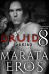 The Druid Series 8 (The Druid Series, #8)