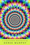 You Are F#cking Awesome: Do Something That Matters: A Short Guide to Creative Success, for Writers, Artists or Small Business Owners
