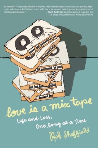 Love Is a Mix Tape by Rob Sheffield