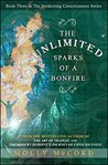 The Unlimited Sparks of a Bonfire (The Awakening Consciousness Series Book 3)