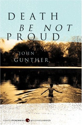 Death Be Not Proud by John Gunther