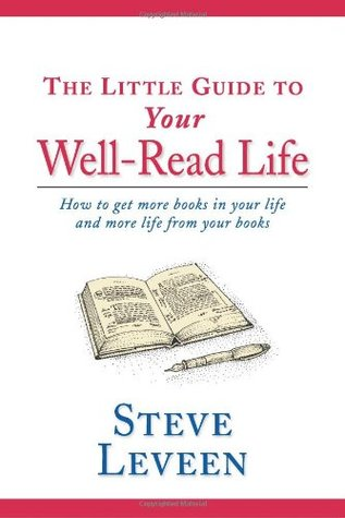 The Little Guide to Your Well-Read Life by Steve Leveen
