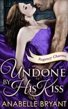 Undone by His Kiss (Regency Charms, #2)