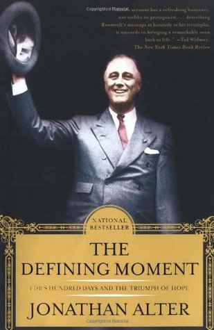 The Defining Moment by Jonathan Alter
