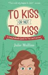 To Kiss Or Not To Kiss: A Sassy Redhead's Quest For 'The Last First Kiss'