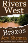 The Brazos (Rivers West Book 3)