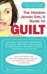 The Modern Jewish Girl's Guide to Guilt