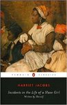 Incidents in the Life of a Slave Girl: Written by Herself
