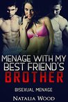Menage with My Best Friend's Brother