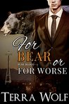 For Bear or For Worse by Terra Wolf