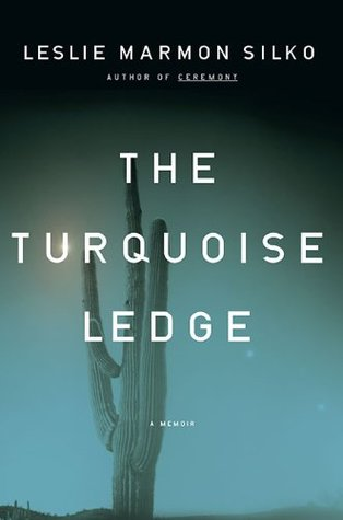 The Turquoise Ledge by Leslie Marmon Silko
