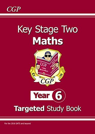 KS2 Maths Targeted Study Book - Year 6 (for the New Curriculum): The Study Book