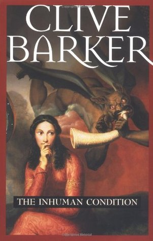 The Inhuman Condition by Clive Barker