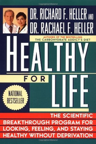 The Carbohydrate Addict's Healthy for Life by Rachael F. Heller