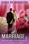 For Richer, For Richest (Switched At Marriage, #5)