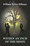 Within An Inch of the Moon (Noah Tyler Book 1)