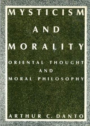 Mysticism and Morality: Oriental Thought and Moral Philosophy
