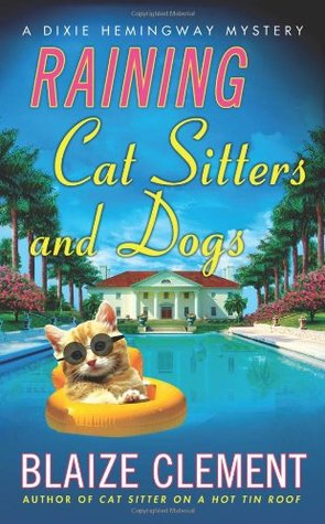 Raining Cat Sitters and Dogs by Blaize Clement