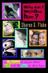 Who Am I Without Him?: A Short Story Collection about Girls and Boys in Their Lives