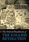 The Oxford Handbook of the English Revolution (Oxford Handbooks in History)
