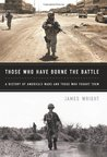 Those Who Have Borne the Battle: A History of America's Wars and Those Who Fought Them