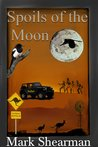 Spoils of the Moon by Mark Shearman