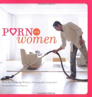 Porn for Women by Cambridge Women's Pornograp...