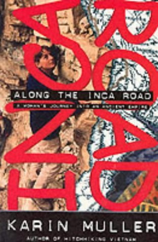 Along the Inca Road by Karin Muller