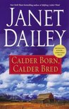 Calder Born, Calder Bred by Janet Dailey