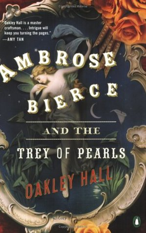 Ambrose Bierce and the Trey of Pearls by Oakley Hall