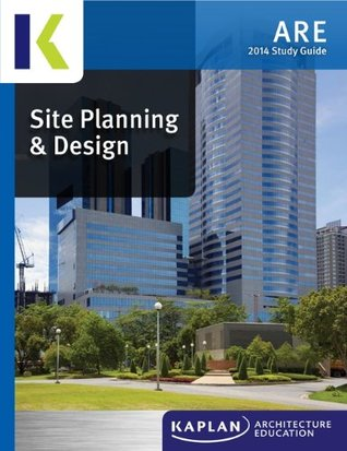 Site Planning Design Study Guide By Kaplan Architecture Education Reviews Discussion