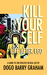 Kill Your Self: Life After ...