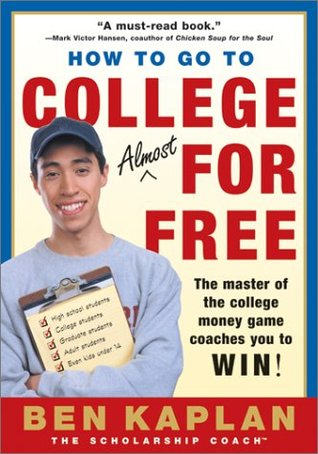 How to Go to College Almost for Free, Updated by Ben Kaplan