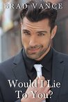 Would I Lie to You? (The Game Players, #1)
