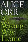 A Wrong Way Home (Riverton Road Romantic Suspense Book 1)