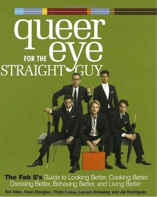 Queer Eye for the Straight Guy  by Ted Allen