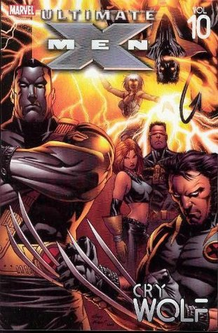 Ultimate X-Men, Volume 10: Cry Wolf