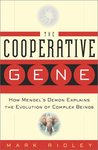 The Cooperative Gene: How Mendel's Demon Explains the Evolution of Complex Beings