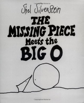 The Missing Piece Meets the Big O by Shel Silverstein